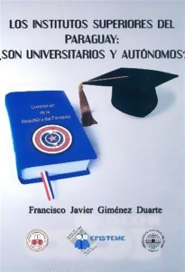 Tapa - Libro - Los Institutos Superiores en Paraguay - Son Universitarios y Autónomos (Custom)
